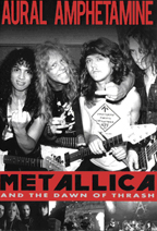 Aural Amphetamine: Metallica and The Dawn Of Thrash