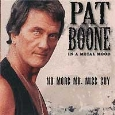 Pat Boone - In A Metal Mood: No More Mr. Nice Guy