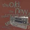 Various Artists - The Old, The New, The Unreleased