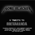 None Blacker  - A Tribute to Metallica