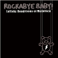 Michael Armstrong - Rockabye Baby! Lullaby Renditions Of Metallica